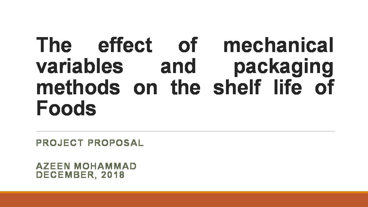 The effect of mechanical variables and packaging methods on the shelf life of Foods